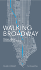 Walking Broadway: Thirteen Miles of Architecture and History Cover Image