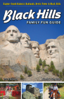 Black Hills Family Fun Guide: Explore South Dakota's Badlands, Devils Tower & Black Hills Cover Image