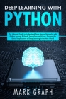 Deep Learning with Python: The Ultimate Guide to Understand Deep Neural Networks with Python through PyTorch, TensorFlow and Keras. Discover the Cover Image