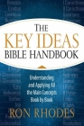 The Key Ideas Bible Handbook: Understanding and Applying All the Main Concepts Book by Book Cover Image