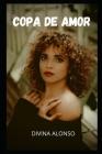 Copa de amor: Aventuras y fantasías sexuales, recopilaciones de historias sexuales, recuerdos íntimos y eróticos, relatos sexuales p Cover Image