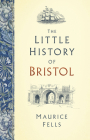 The Little History of Bristol Cover Image