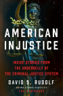 American Injustice: Inside Stories from the Underbelly of the Criminal Justice System Cover Image
