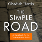 The Simple Road: A Handbook for the Contemporary Seeker Cover Image