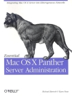 Essential Mac OS X Panther Server Administration: Integrating Mac OS X Server Into Heterogeneous Networks Cover Image