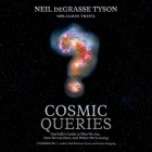 Cosmic Queries Lib/E: Startalk's Guide to Who We Are, How We Got Here, and Where We're Going Cover Image