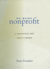 On Being Nonprofit: A Conceptual and Policy Primer Cover Image