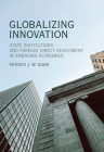 Globalizing Innovation: State Institutions and Foreign Direct Investment in Emerging Economies Cover Image