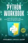 Python Workbook: Learn How to Quickly and Effectively Program with Exercises, Projects, and Solutions Cover Image