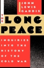 The Long Peace: Inquiries Into the History of the Cold War Cover Image