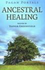Pagan Portals - Ancestral Healing Cover Image