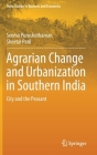 Agrarian Change and Urbanization in Southern India: City and the Peasant (India Studies in Business and Economics) Cover Image