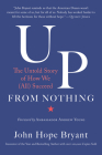 Up from Nothing: The Untold Story of How We (All) Succeed Cover Image