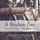 A Broken Tree: How DNA Exposed a Family's Secrets Cover Image