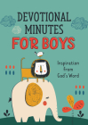 Devotional Minutes for Boys: Inspiration from God's Word Cover Image