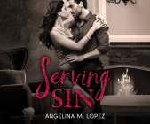 Serving Sin (Filthy Rich #3) Cover Image