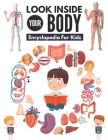 Look Inside Your Body: Human body a children's encyclopedia. Cover Image