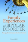 Family Experiences of Bipolar Disorder: The Ups, the Downs and the Bits in Between Cover Image
