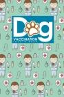 Dog Vaccination Record Book: Dog Vaccines Record, Vaccination Register, Vaccination Book For Dogs, Vaccine Record Book, Cute Veterinary Animals Cov Cover Image