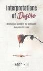 Interpretations of Desire: Mystical love poems by the Sufi Master Muyhiddin Ibn 'Arabi Cover Image