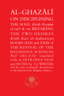Al-Ghazali on Disciplining the Soul and on Breaking the Two Desires: Books XXII and XXIII of the Revival of the Religious Sciences (Ghazali series) Cover Image