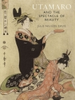 Utamaro and the Spectacle of Beauty Cover Image