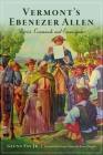 Vermont's Ebenezer Allen: Patriot, Commando and Emancipator (Military) Cover Image