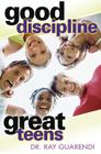 Good Discipline, Great Teens Cover Image