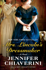 Mrs. Lincoln's Dressmaker: A Novel Cover Image