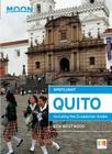 Moon Spotlight Quito: Including the Ecuadorian Andes Cover Image
