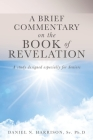A Brief Commentary on the Book of Revelation: A study designed especially for Seniors Cover Image