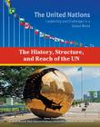 The History, Structure, and Reach of the Un (United Nations: Leadership and Challenges in a Global World #10) Cover Image