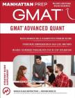 GMAT Advanced Quant: 250+ Practice Problems & Bonus Online Resources (Manhattan Prep GMAT Strategy Guides) Cover Image