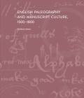 English Paleography and Manuscript Culture, 1500-1800 Cover Image