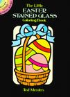 The Little Easter Stained Glass Coloring Book (Dover Little Activity Books) Cover Image