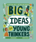 Big Ideas For Young Thinkers: 20 questions about life and the universe Cover Image
