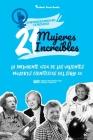 21 mujeres increíbles: La influyente vida de las valientes mujeres científicas del siglo XX (Libro de biografías para jóvenes y adultos) Cover Image