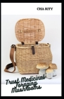 Trust Medicinal Foraging Mushrooms: Finding, Identifying And Preparing Edible Wild Plants Cover Image