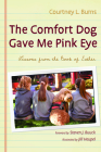 The Comfort Dog Gave Me Pink Eye Cover Image