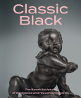 Classic Black: The Basalt Sculpture of Wedgwood and His Contemporaries Cover Image