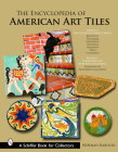 The Encyclopedia of American Art Tiles: Region 4 South and Southwestern States; Region 5 Northwest and Northern California (Schiffer Book for Collectors) Cover Image