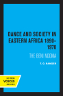 Dance and Society in Eastern Africa 1890–1970: The Beni Ngoma Cover Image