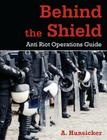 Behind the Shield: Anti-Riot Operations Guide Cover Image