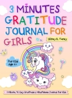 3 Minutes Gratitude Journal for Girls: The Unicorn Gratitude Journal For Girls: The 3 Minute,90 Day Gratitude and Mindfulness Journal for Kids Ages 4+ Cover Image