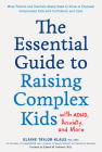 The Essential Guide to Raising Complex Kids with ADHD, Anxiety, and More: What Parents and Teachers Really Need to Know to Empower Complicated Kids with Confidence and Calm Cover Image