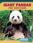 Giant Pandas Are Awesome (Animals Are Awesome) Cover Image