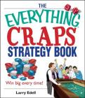 The Everything Craps Strategy Book: Win Big Every Time! (Everything®) Cover Image