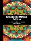 100 Amazing Mandala Patterns: 100 Mandala Designs for Relaxation with 100 Famous Quotes to inspire Cover Image