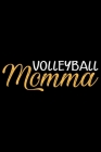 Volleyball Momma: Volleyball Journal Notebook - Volleyball Lover Gifts - Volleyball Player Notebook Journal - Volleyball Coach Journal N Cover Image