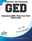 Practice the Canadian GED!: Canadian GED(R) Practice Test Questions Cover Image